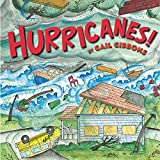 Image: Hurricanes! | Paperback: 32 pages | by Gail Gibbons (Author). Publisher: Holiday House; Reprint edition (June 1, 2010)
