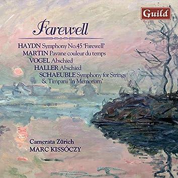Haydn: Symphony No. 45 - Martin: Pavane Couleur Du Temps - Vogel: Farewell - Haller: Farewell - Schaeuble: Symphony Op. 27