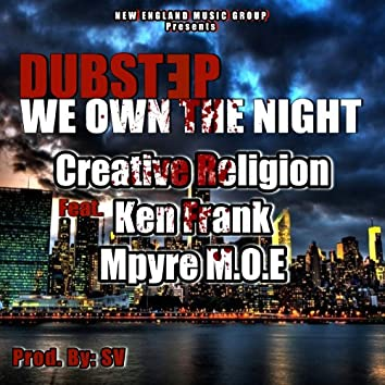 We Own the Night (feat. Ken Frank & Mpyre M.O.E) (Dubstep)