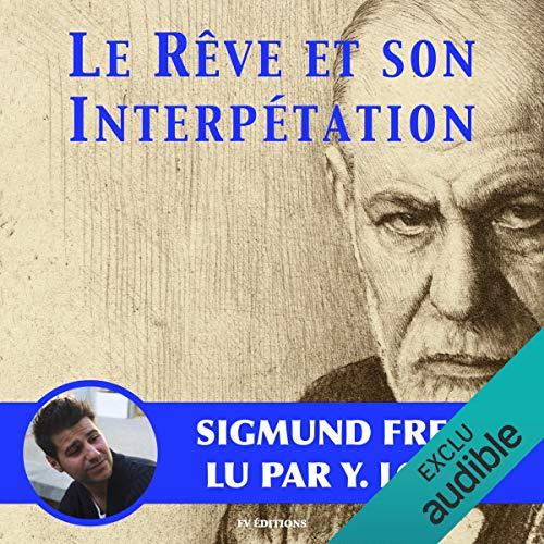 Le rêve et son interprétation                   De :                                                                                                                                 Sigmund Freud                               Lu par :                                                                                                                                 Yannick Lopez                      Durée : 2 h et 13 min     12 notations     Global 3,7
