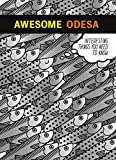 Awesome Odesa: Interesting Things You Need To Know - A Ukraine Travel Guide