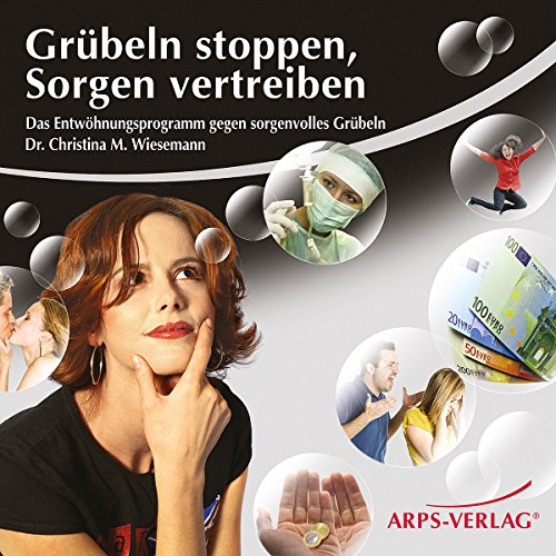 Grübeln stoppen, Sorgen vertreiben                   By:                                                                                                                                 Christina Wiesemann                               Narrated by:                                                                                                                                 Christina Wiesemann                      Length: 1 hr and 18 mins     Not rated yet     Overall 0.0