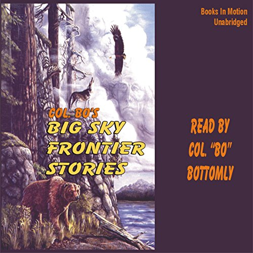 Colonel Bo's Big Sky Frontier Stories audiobook cover art