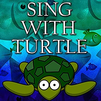 Sing With Turtle