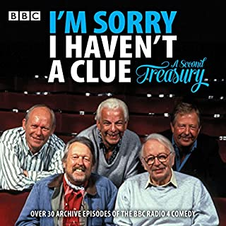 I'm Sorry I Haven't a Clue: A Second Treasury     The Much-Loved BBC Radio 4 Comedy Series              By:                                                                                                                                 BBC Radio Comedy                               Narrated by:                                                                                                                                 Humphrey Lyttelton,                                                                                        Tim Brooke-Taylor,                                                                                        Graeme Garden                      Length: 22 hrs and 25 mins     210 ratings     Overall 4.8