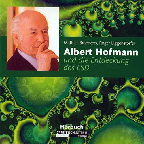 Albert Hofmann und die Entdeckung des LSD audiobook cover art