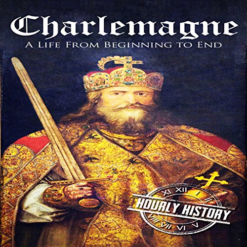 Charlemagne: A Life from Beginning to End audiobook cover art