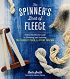 The Spinner's Book of Fleece: A Breed-by-Breed Guide to Choosing and Spinning the Perfect Fiber for Every Purpose