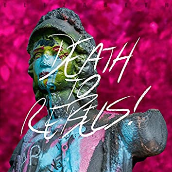 Death to Rebels!