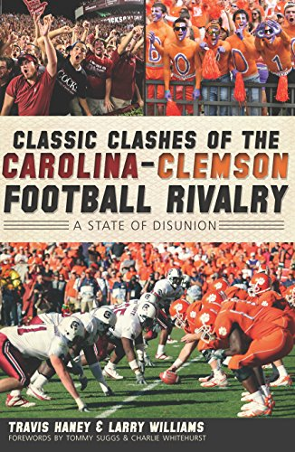 Classic Clashes of the Carolina-Clemson Football Rivalry: A State of Disunion (Sports) (English Edition)