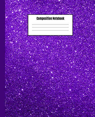 Composition Notebook: Purple Glitter Wide Ruled Lined Paper Notebook Journal | Workbook for Girls Boys Teens Kids Students Adults Teachers Home School College Middle High School Writing Notes