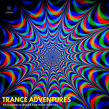 Trance Adventures - Psychedelic Beats For Rave Parties