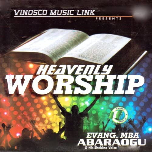 Evang Mba Abaraogu & His Shekina Voice