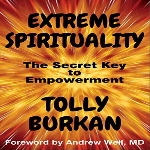 Extreme Spirituality: The Secret Key to Empowerment cover art
