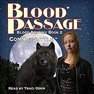 Blood Passage     Blood Destiny, Book 2              By:                                                                                                                                 Connie Suttle                               Narrated by:                                                                                                                                 Traci Odom                      Length: 8 hrs and 37 mins     622 ratings     Overall 4.4