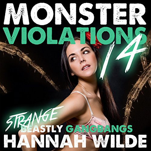 Monster Violations 14: Strange Beastly Gangbangs audiobook cover art