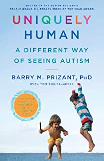 Uniquely Human: A Different Way of Seeing Autism