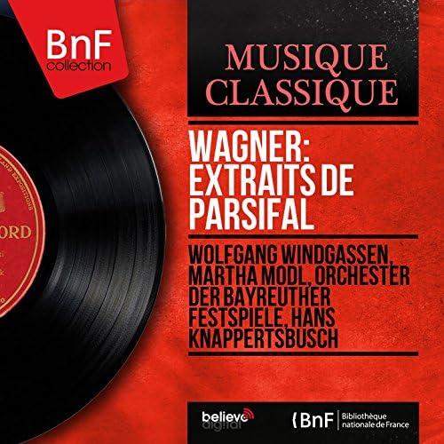 Wolfgang Windgassen, Martha Mödl, Orchester der Bayreuther Festspiele, Hans Knappertsbusch