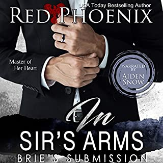 In Sir's Arms     Brie's Submission, Book 16              By:                                                                                                                                 Red Phoenix                               Narrated by:                                                                                                                                 Aiden Snow                      Length: 7 hrs and 8 mins     75 ratings     Overall 4.8