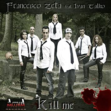 Kill Me (feat. Ivan Talko)