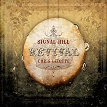 Signal Hill Revival by Chris Lizotte (2009-11-24)
