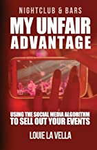 My Unfair Advantage: Using the social media algorithm to fill your bar events.