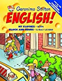 Geronimo Stilton English! 3: 3: Mi ropa. El reloj y las horas: 2 (Aprende con Stilton)