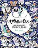 A Million Owls: Fine Feathered Friends to Color (Volume 5) (A Million Creatures to Color) (Volume 4)