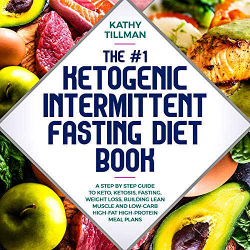 The #1 Ketogenic Intermittent Fasting Diet Book audiobook cover art