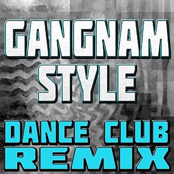 Gangnam Style (Dance Club Remix)