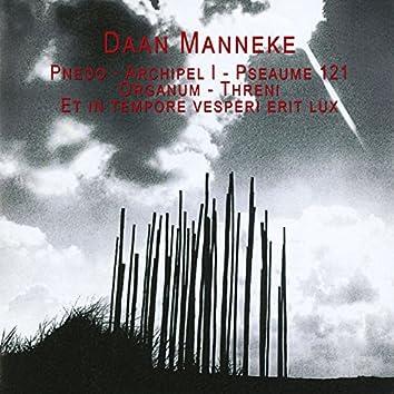 Manneke: Pneoo - Archipel I - Pseaume 121 - Organum - Threni - Et in tempore vesperi erit lux