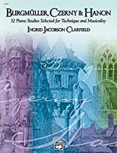Burgmüller, Czerny & Hanon -- Piano Studies Selected for Technique and Musicality, Bk 1 (Burgmuller, Czerny & Hanon)