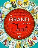 Le Grand guide du Tarot: Un guide pour débutants qui révèle les mystères du tarot, des lames et...