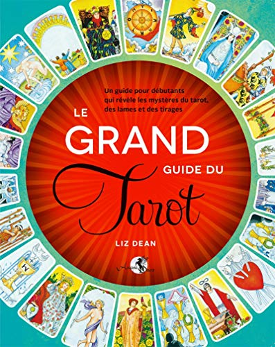 Le Grand guide du Tarot: Un guide pour débutants qui...