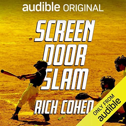 Screen Door Slam Audiobook By Rich Cohen cover art