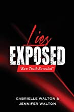 Lies Exposed: Truth Revealed