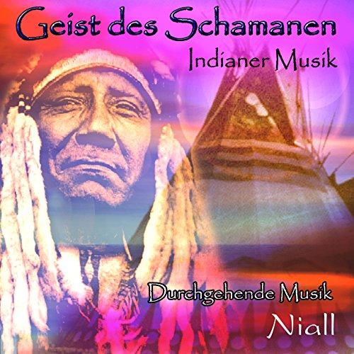 Geist des Schamanen: Indianer Musik: Durchgehende Musik