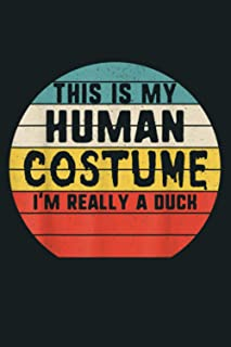 This Is My Human Costume I M Really A Duck Halloween Vintage: Notebook Planner - 6x9 inch Daily Planner Journal, To Do Lis...