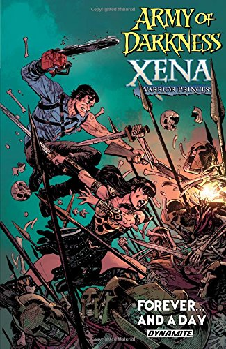 Army of Darkness / Xena, Warrior Princess: Forever and a Day (Army of Darknessxena Volume 1)