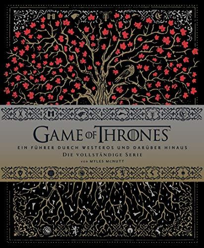 Game of Thrones: Ein Führer durch Westeros und darüber hinaus - die vollständige Serie: Staffel 1-8