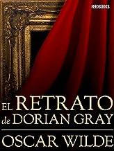 El retrato de Dorian Gray (Spanish Edition)