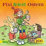 Pixi feiert Ostern (Pixi E-Books 18)