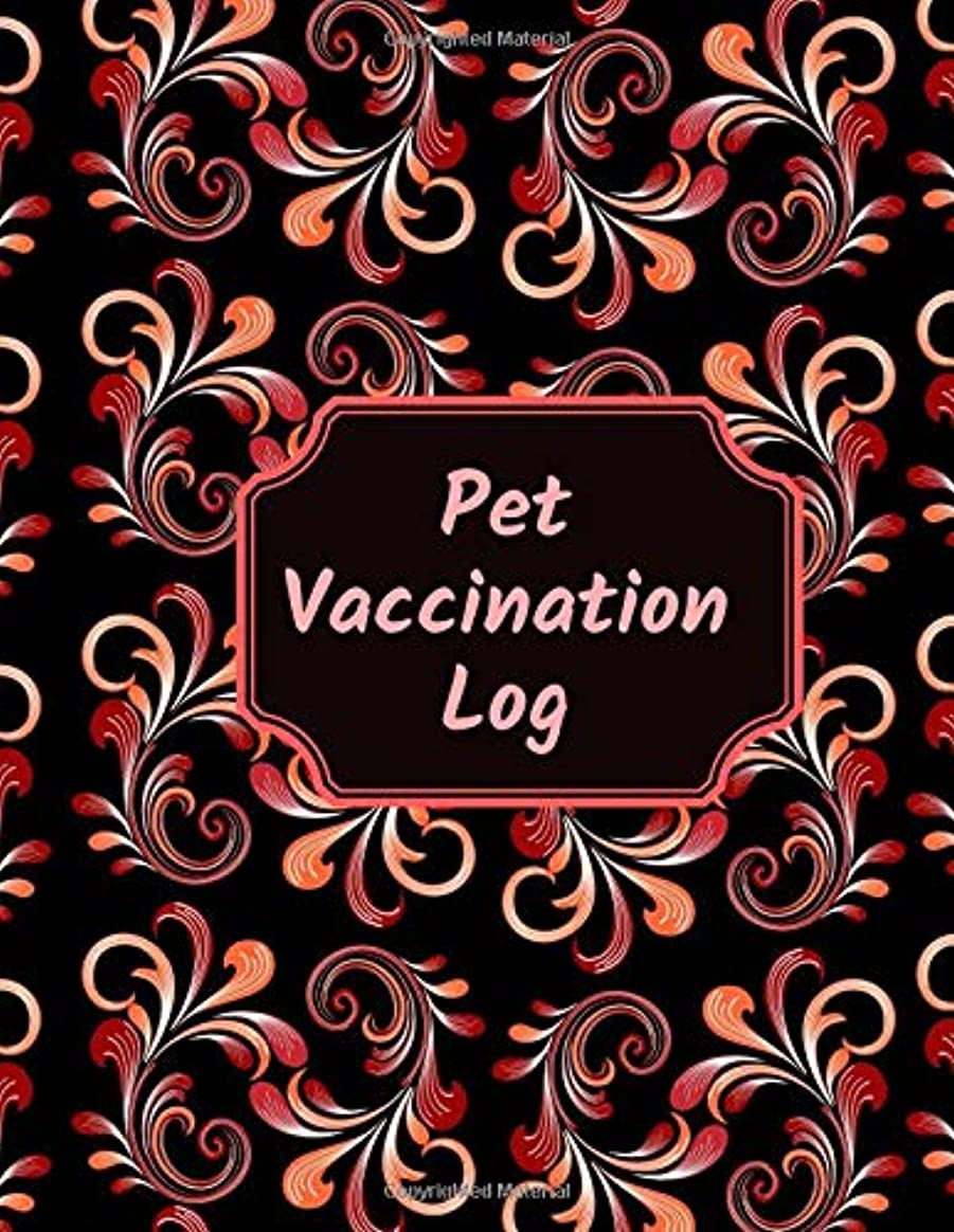 """うんざり問い合わせ巨大Pet Vaccination Log: Notebook Journal For Animal Owners & Lovers To Record Your Cats, Dogs, Hamsters Details, Record Veterinarians Visits, Track Food, Diet, Monitor Health & Daily Activities 8.5""""x11"""" with 120 pages. (Pet Care Log)"""
