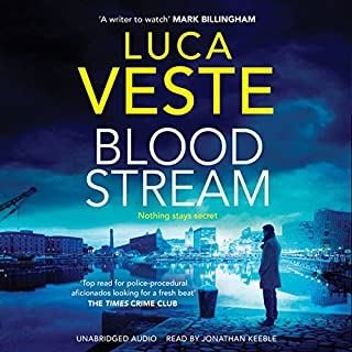 Bloodstream                   By:                                                                                                                                 Luca Veste                               Narrated by:                                                                                                                                 Jonathan Keeble                      Length: 11 hrs and 16 mins     60 ratings     Overall 4.5