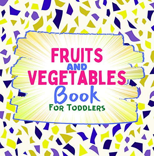 Fruits And Vegetables Book For Toddlers: Beautiful Gift Learn Grow Fun Activity (English Edition)
