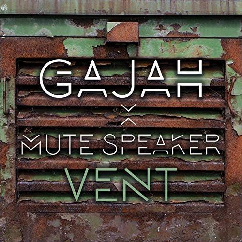 Gajah & Mute Speaker
