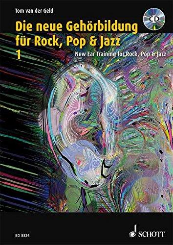 Die neue Gehörbildung für Rock, Pop & Jazz: Vollständiger Lehrgang für Jazz-, Rock- und Pop-Musiker. Mit integrierter Jazzharmonielehre. Mit CD-ROM