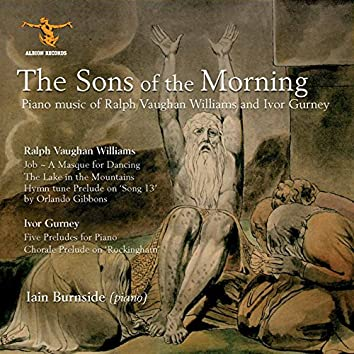 The Sons of the Morning: Piano Music of Vaughn Williams & Gurney