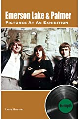 Emerson Lake & Palmer Pictures At An Exhibition: In-depth Kindle Edition