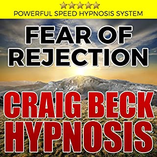 Fear of Rejection: Craig Beck Hypnosis audiobook cover art